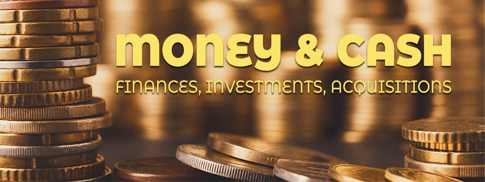 Money & Cash - Finances, Investments, Acquisitions