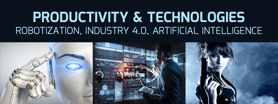 Productivity & Technologies - Robotization, Industry 4.0, Artificial Intelligence